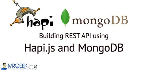node js hapi tutorial building a rest api using hapi js and mongodb mr geek