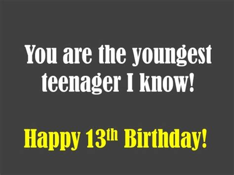13 Year Birthday Quotes Funny Birthday Quotes For Friends Turning 13 Image Quotes