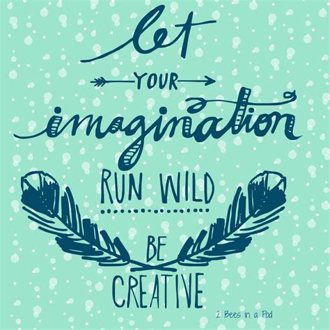 quotes about imagination 25 best imagination quotes on create quotes