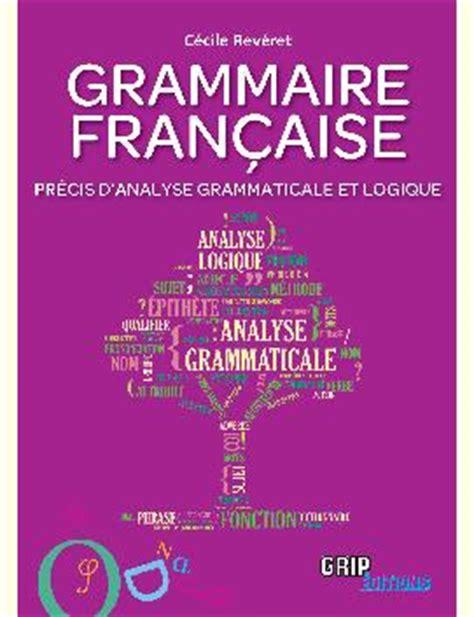 0004335619 precis de grammaire francaise grammaire fran 231 aise lire ecrire org