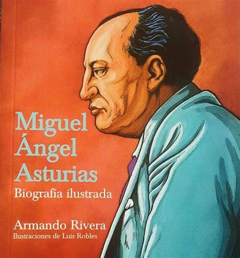 captain capsulitis biografia miguel angel asturias poemas y biografia de
