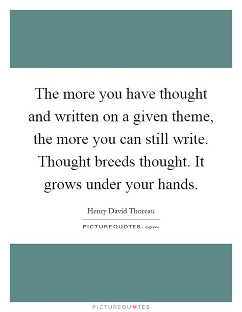 themes in the book writing still the more you have thought and written on a given theme