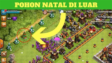 cara membuat pohon natal di clash of clans cara menumbuhkan pohon natal di luar base coc indonesia
