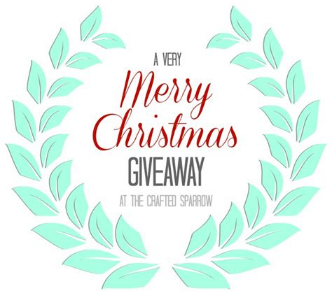 a very merry christmas giveaway the crafted sparrow - Christmas Sweepstakes