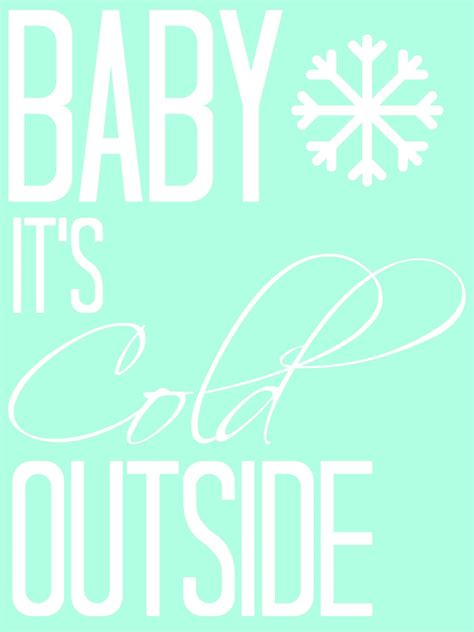 baby it s cold outside baby it s cold outside printable the creative