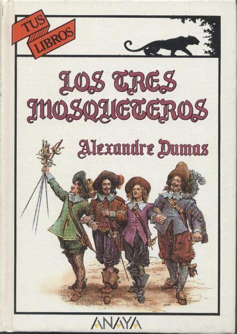 los tres mosqueteros los tres mosqueteros literatura clasicos mosqueteros rese 241 a books and movie