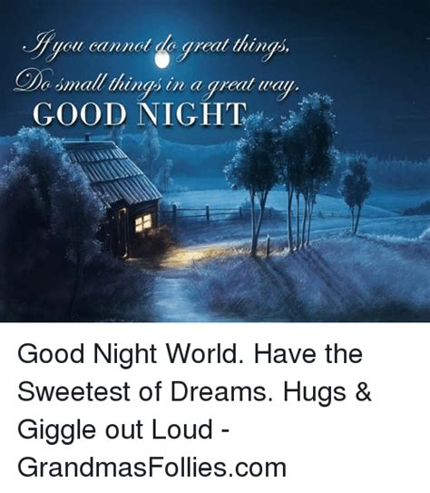 Have A Good Night Meme - cannot great things co small things in a great wall good night good night world have the