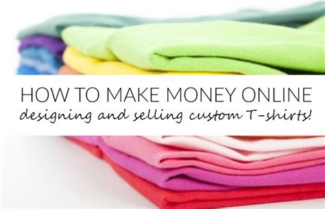 design clothes online and earn money how to make money designing selling t shirts with teespring