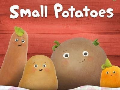 Tv Show Potato by Small Potatoes Uk Sharetv