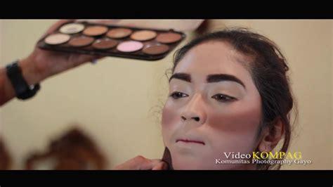 tutorial make up pengantin eropa tutorial make up griya pengantin takengon youtube