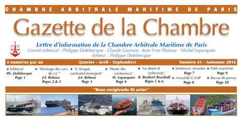 Chambre Arbitrale Maritime De by Actualit 233 Gazette De La Chambre Arbitrale Maritime De