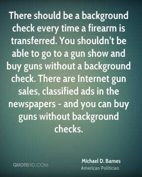 Is There A Background Check To Buy A Shotgun Michael D Barnes Quotes Quotehd