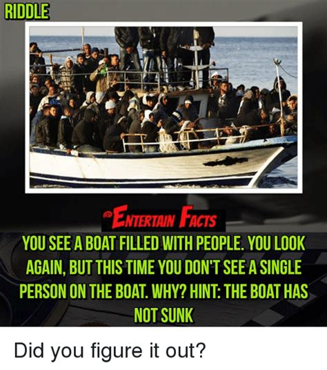boat people facts riddle ntertain facts you see a boat filled with people