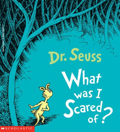 what of is what was i scared of by dr seuss scholastic