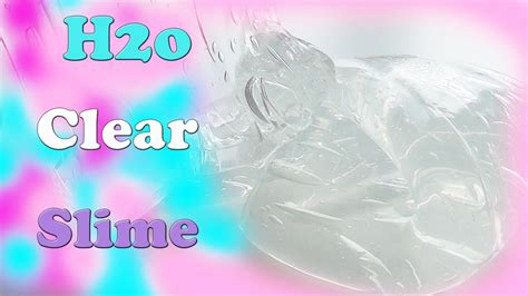 tutorial slime clear slimey slime time diy no bubble h2o clear slime recipe