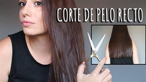corte de pelo recto corte de pelo recto en casa a ti misma youtube