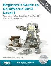 Beginner S Guide To Solidworks 2014 Level I Parts