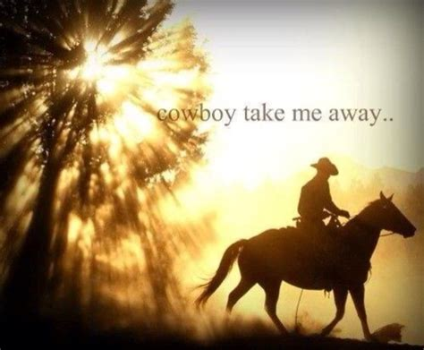 in take me cowboy 24 best images about cowboy take me away on