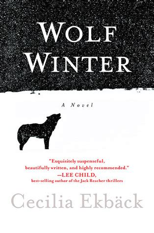the wolves of winter a novel books wolf winter by cecilia ekb 228 ck reviews discussion