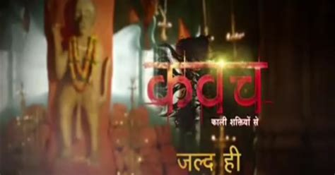 film india kavach kavach serial on colors tv story timings full star
