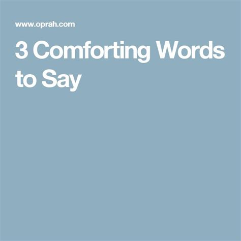 comforting things to say best 25 comforting words ideas on pinterest unique