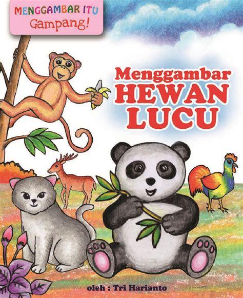 Jual Buku Menggambar by Jual Buku Menggambar Hewan Lucu Oleh Tri Harianto