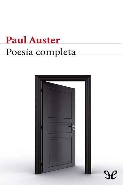 poesa completa libro poes 237 a completa de paul auster descargar gratis ebook epub