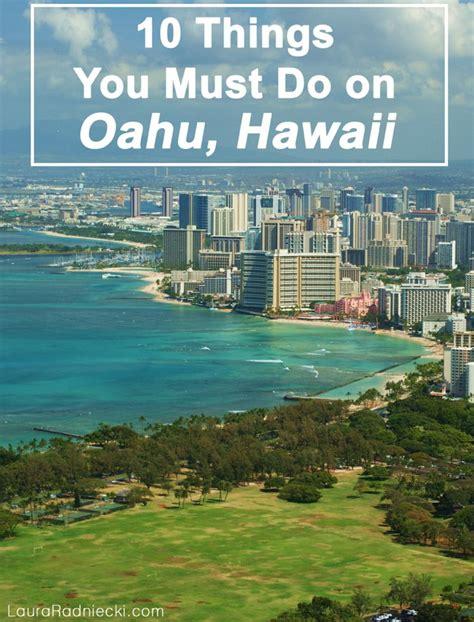 10 things to do on oahu hawaii by laura radniecki