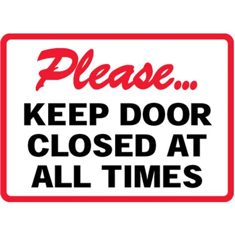 Keep Door Closed Sign by Keep Door Closed At All Times Sign Emedco