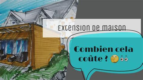 Combien Coute Une Extension De Maison 2581 by Combien Va Co 251 Ter Une Extension De Maison En Bois