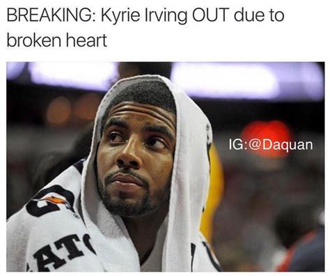 Kyrie Irving Memes - must see kyrie irving kehlani pnd memes brokenheart