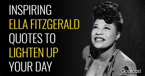 ella fitzgerald quotes 12 inspiring ella fitzgerald quotes to lighten up your day
