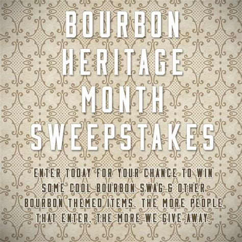 All You Monthly Sweepstakes - bourbon heritage month sweepstakes bourbon banter