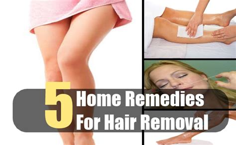 top 5 home remedies for hair removal different methods