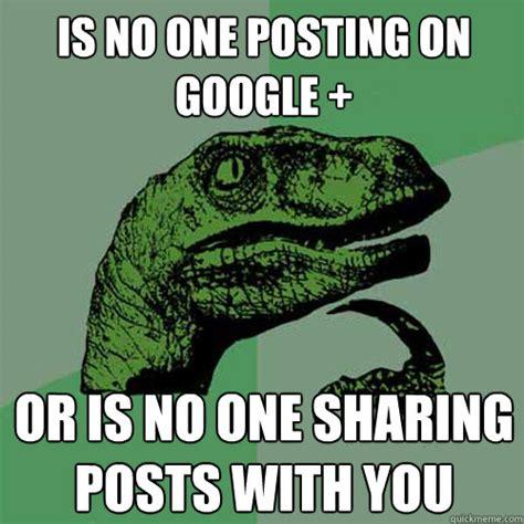 Google Plus Meme - image 147937 google plus google know your meme