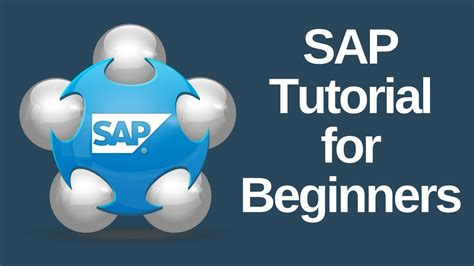 sap tutorial for beginners sap tutorial for beginners youtube
