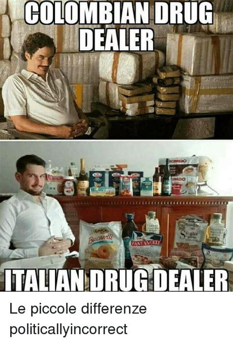 Colombian Memes - colombian drug dealer talian drugdealer le piccole
