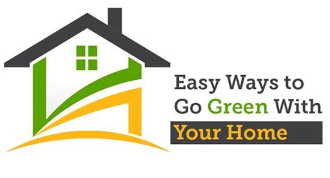 going green in your home easy ways to go green with your home