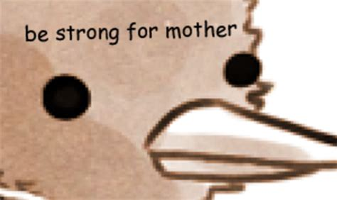 Be Strong Meme - be strong for mother know your meme
