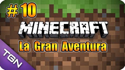 la gran aventura del 8497349784 minecraft la gran aventura capitulo 10 en busca del terreno perfecto hd 720p youtube