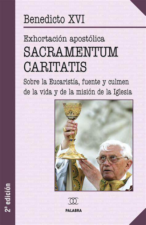 in caritatis libro sacramentum caritatis de benedicto xvi