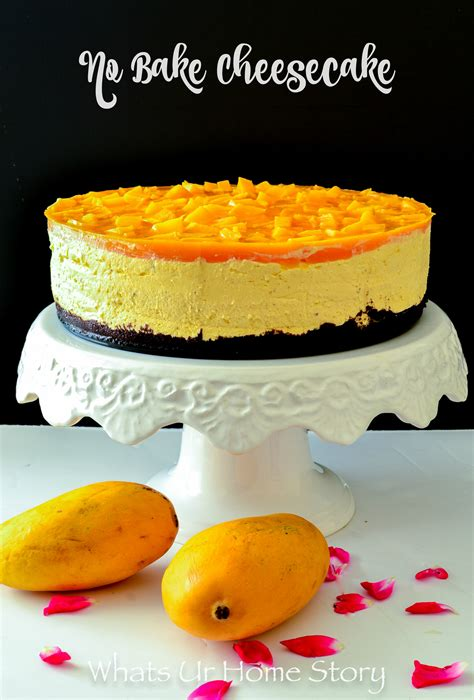 mango cheesecake  bake recipe whats ur home story