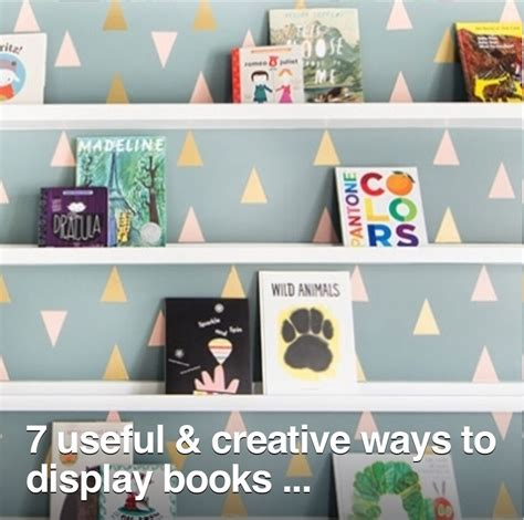 7 Ways To Show Your Creativity by 7 Creative Ways To Display Books Musely