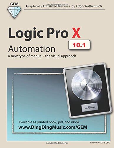 libro the logic manual libro logic pro x automation a new type of manual the visual approach di edgar rothermich