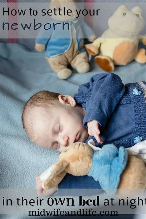 How To Get Babies To Sleep In Their Crib How To Settle Your Newborn Baby In Their Own Bed At Sleep Tips Midwife And