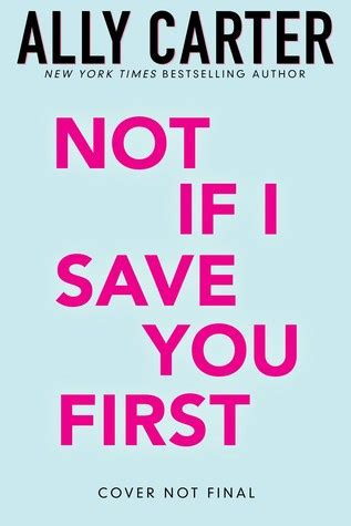 books save you not if i save you first by ally carter