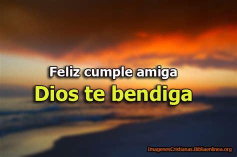 imagenes feliz cumpleaños amiga que dios te bendiga im 225 genes de imagen feliz cumple amiga dios te bendiga