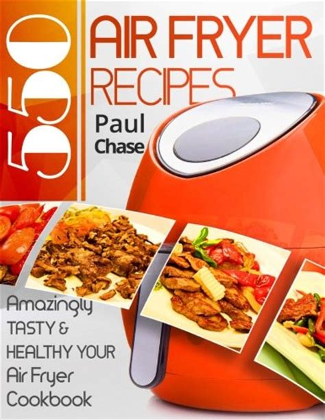 2 550 air fryer recipes amazingly tasty healthy