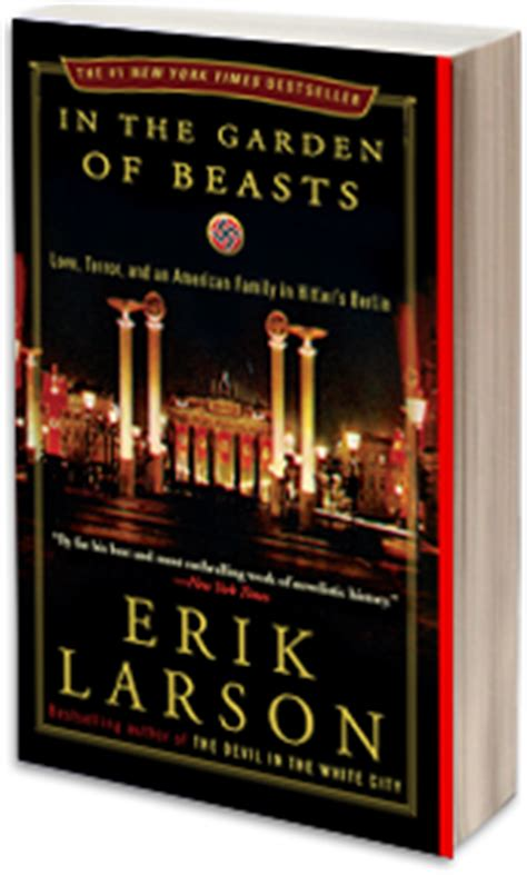 Garden Of The Beasts by In The Garden Of Beasts 171 Erik Larson Best Selling