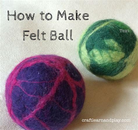 pattern felt ball how to make felt ball